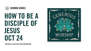 Generous Worship - How to be a Disciple in Jesus