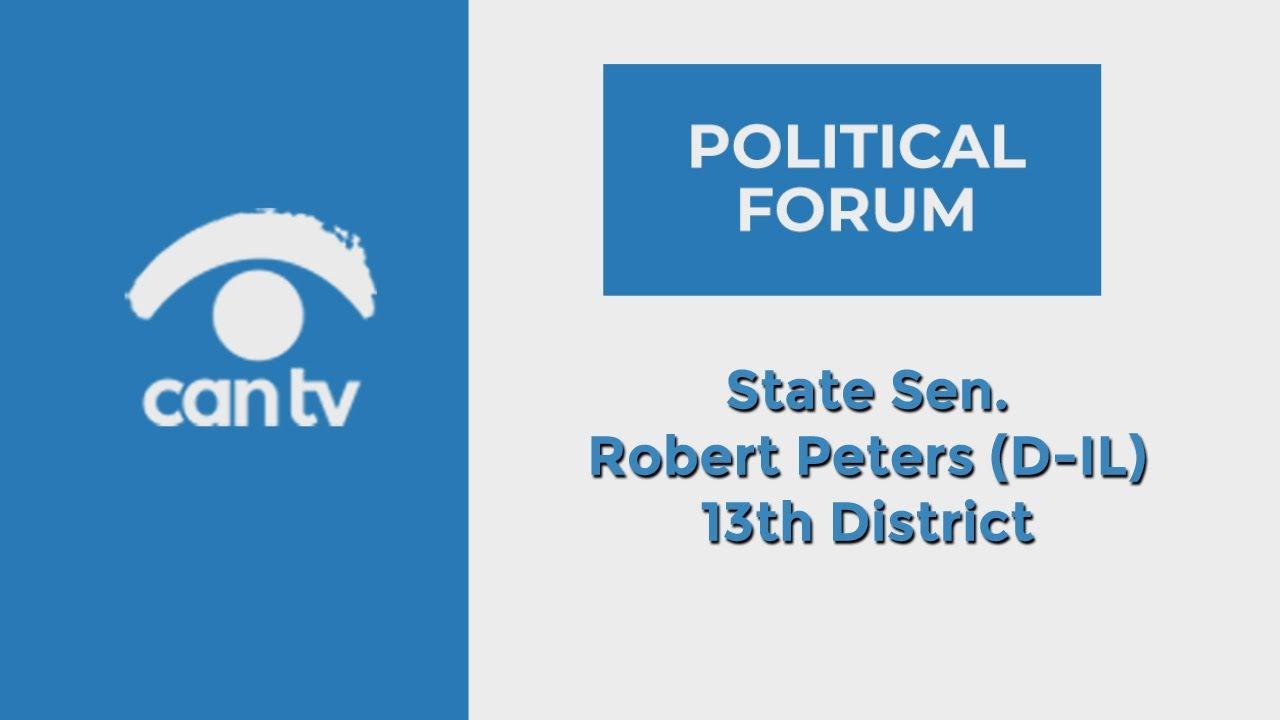 Political Forum State Senator Robert Peters D Il Youtube