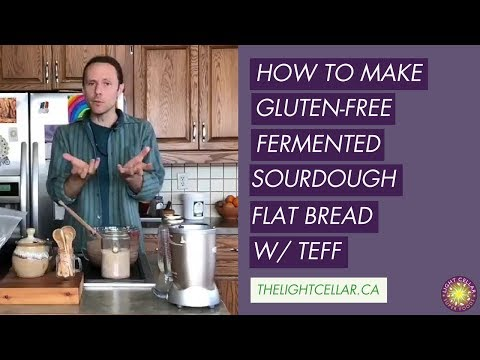 How To Make Gluten Free Fermented Sourdough Flat Bread With Teff - The Light Cellar