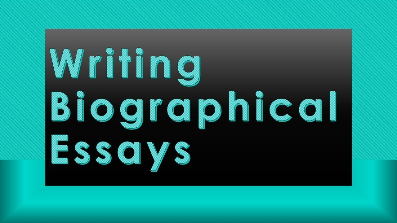 How to Write a Biography Essay of a Famous Person