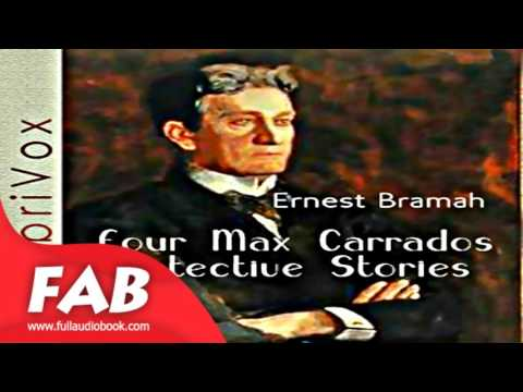 Four Max Carrados Detective Stories Full Audiobook by Ernest BRAMAH by Short Stories