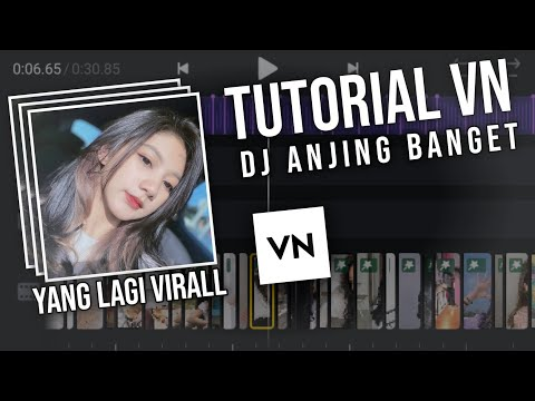 tutorial-edit-video-transisi-menggunakan-aplikasi-vn-lagu-dj-anjing-anjing-banget-sesuai-beat-vn