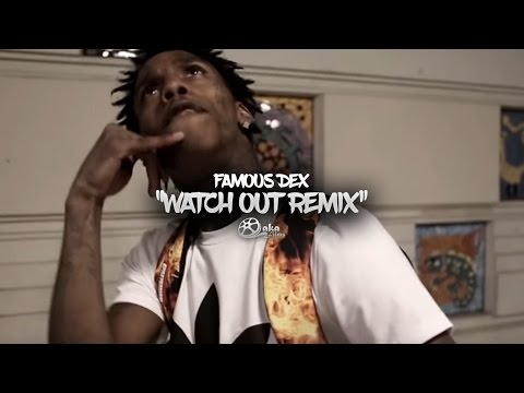 Famous Dex - Watch Out Remix