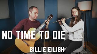 Billie Eilish - No Time To Die (Classical Guitar and Flute cover)