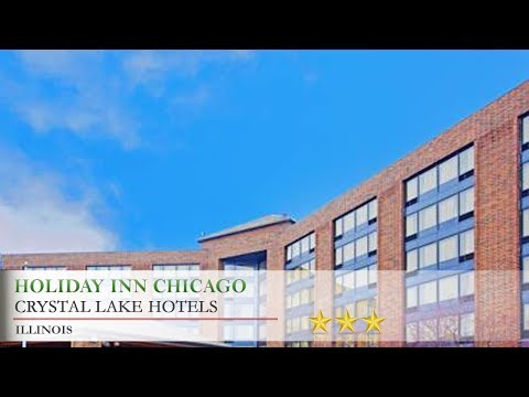 Holiday Inn Chicago Northwest/Crystal Lake/Convention Center - Crystal Lake Hotels, Illinois