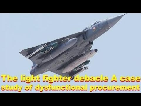 The light Jet debacle a case study of dysfunctional procurement