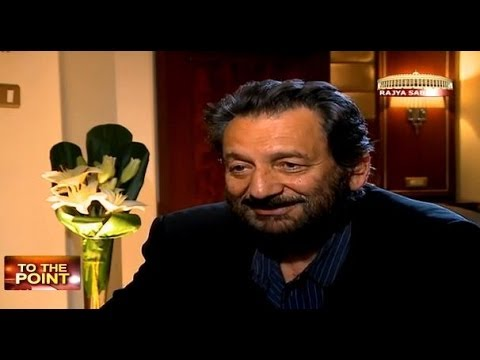 To The Point with Shekhar Kapur