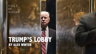 Field of Vision - Trump's Lobby