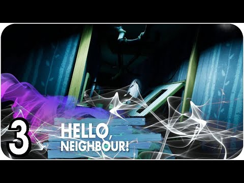 Hello Neighbor Gameplay Walkthrough Act 3 Full Game No Commentary