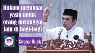 Hukum Membuat Yasin untuk orang yang meninggal lalu di bagi bagi (ust. Abdul Somad, Lc.MA)