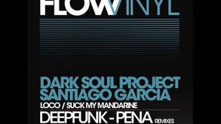 Dark Soul Project & Santiago Garcia - Suck My Mandarine (Original Mix) - Flow Vinyl