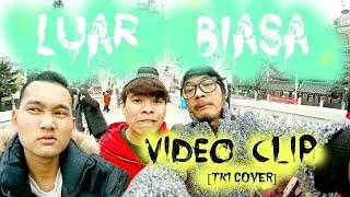 Endank Soekamti - Luar Biasa (video clip) Cover versi TKI Korea