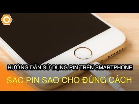 Hướng dẫn sử dụng Pin trên Smartphone đúng cách