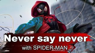 Spider-Man | Never say never