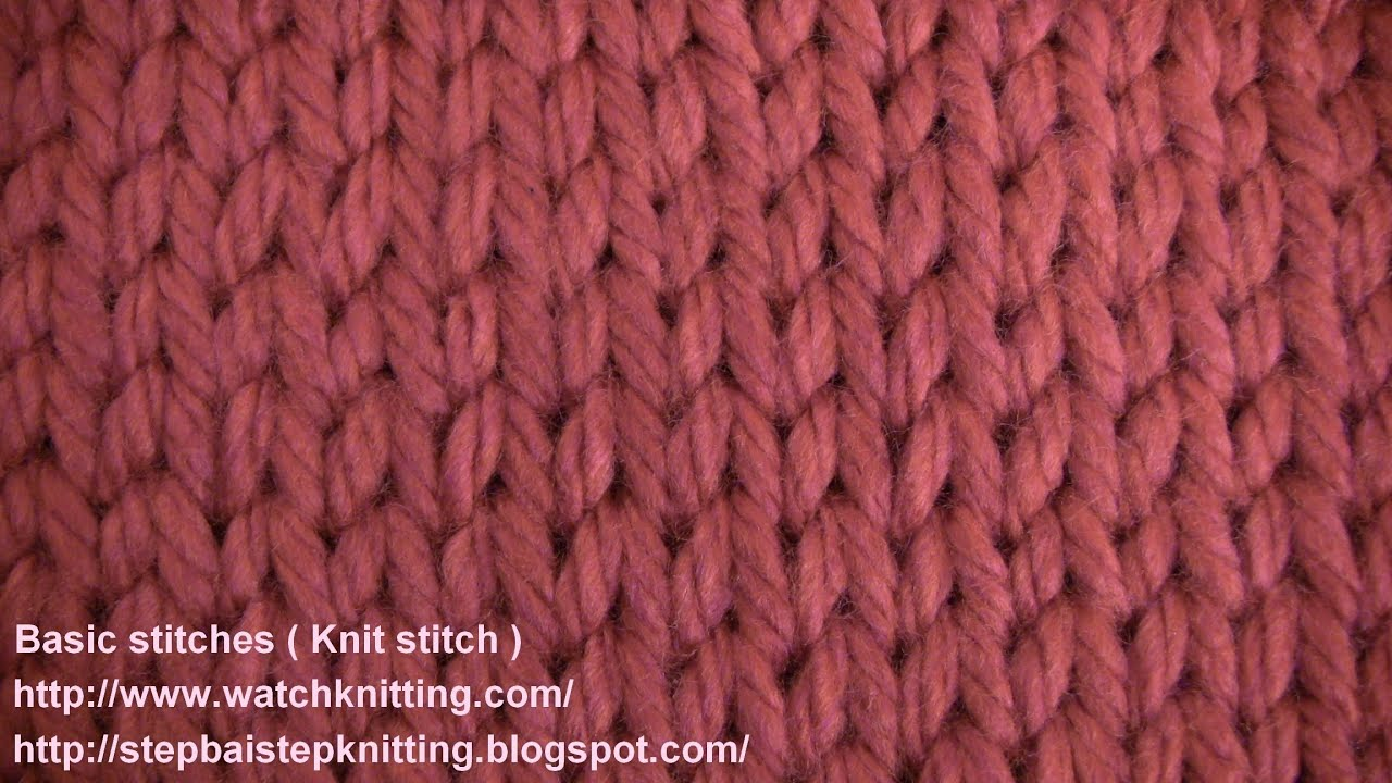 Different Simple Knitting Stitches : Stokinett Stitch- (knit Stitch) - watch knitting - lesson 2 - learn how to kn...