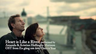 Heart is like a river - Amanda and Kristian Hollingby Matsson - OST from En gång om året/Once a Year