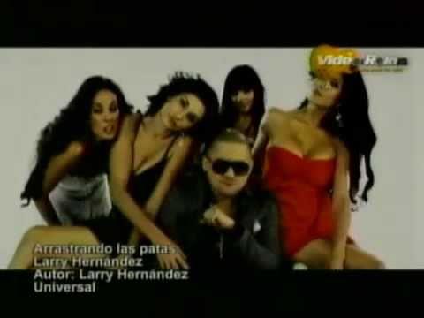 ARRASTRANDO LAS PATAS - LARRY HERNÁNDEZ (VIDEO OFICIAL)