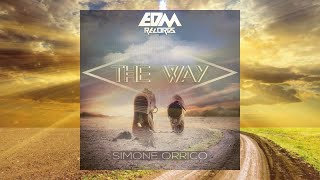Simone Orrico - The Way - EDM 2018