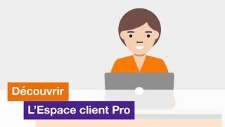 L'Espace client Pro, toujours disponible pour vous !