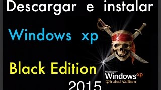 Descarga e instala Windows xp - Black Edition 2016 español -