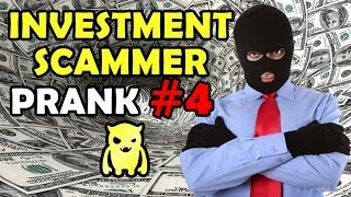 Investment Scammer Prank #4 - Ownage Pranks