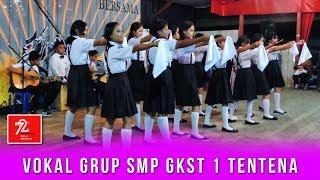 Vokal Grup SMP GKST 1 Tentena - Medley Lagu Daerah Nasional