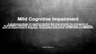 Medical vocabulary: what does mild cognitive impairment mean