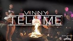 TELL ME - VINNY