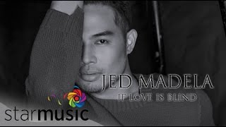 JED MADELA - If Love Is Blind (Official Lyric Video)