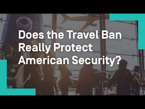 Does the Travel Ban Really Protect American Security?