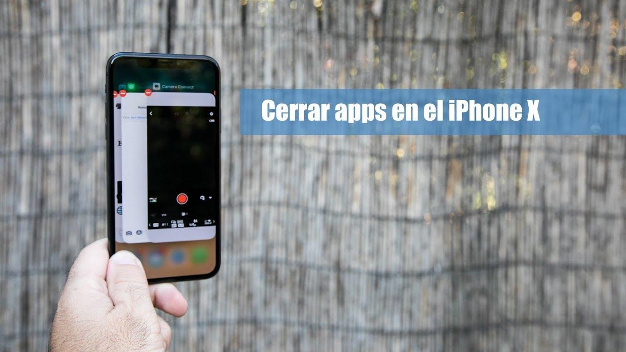 Como Cerrar Aplicaciones en iPhone X - YouTube