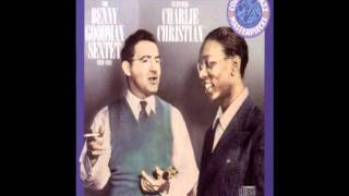 Benny Goodman ft. Charlie Christian- I