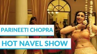 Parineeti Chopra Navel Show Hot Scene