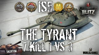 IS-5 The Tyrant! - 7 Kill 1 vs 3 Mastery