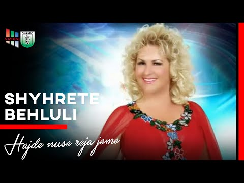 Shyrete Behluli - Hajde nuse reja jeme