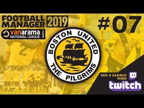 [07 - 18/19] FOOTBALL MANAGER 2019 || BOSTON UTD - VANARAMA NATIONAL LEAGUE NORTH || TWITCH