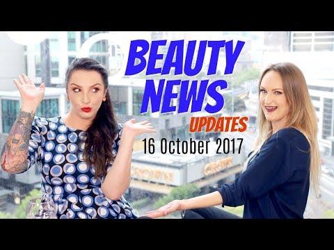BEAUTY NEWS - 16 October 2017 | Updates