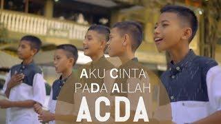 ACDA - Aku Cinta Pada Allah - Nasyid Gontor Spesial Ramadhan