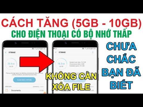 #49 Cách Tăng 5GB – 10GB cho Điện thoại có Bộ Nhớ thấp không phải ai cũng biết