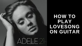 how-to-play-lovesong-by-adele-on-guitar---easy-fingerpicking-lesson