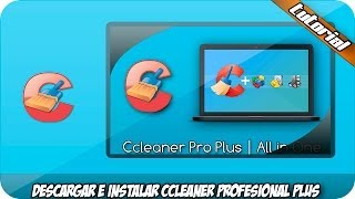 Descargar e Instalar Ccleaner Pro Plus 5.30 Final
