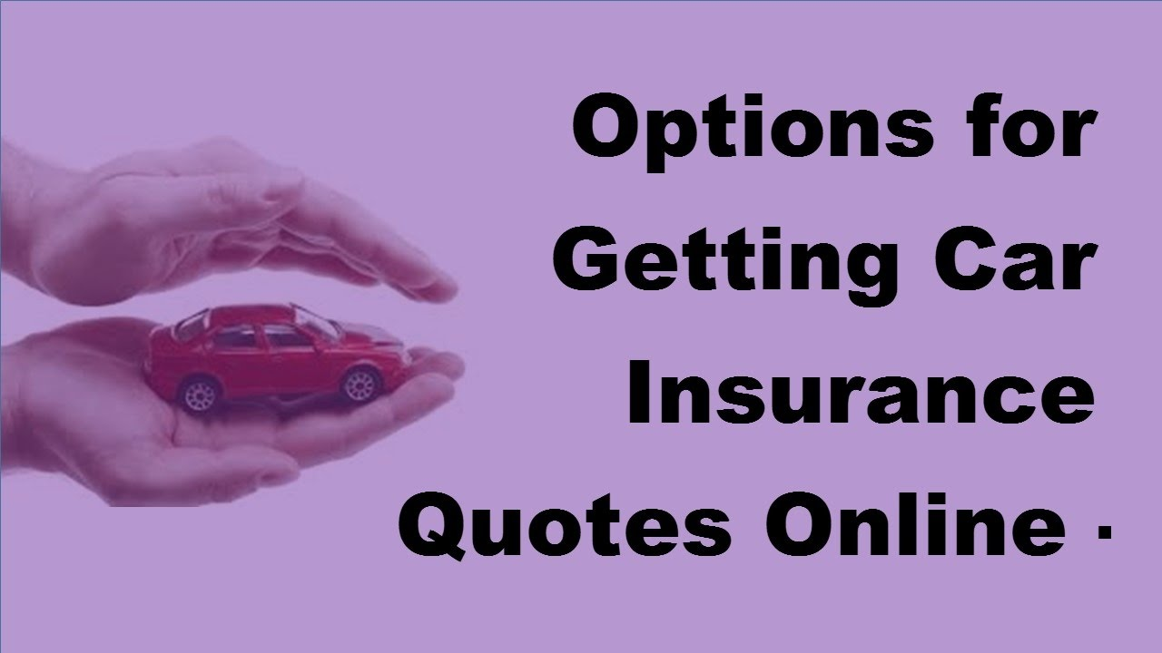 Options Quotes Options For Getting Car Insurance Quotes Online  2017 Car