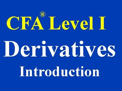 CFA Level 1 : Introduction to Derivatives