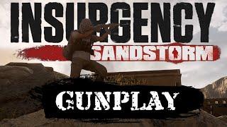 GUNPLAY - Insurgency: Sandstorm