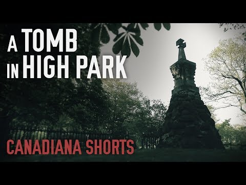 Canadiana Shorts: A Tomb In High Park