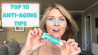 My Top 10 Anti Aging Tips