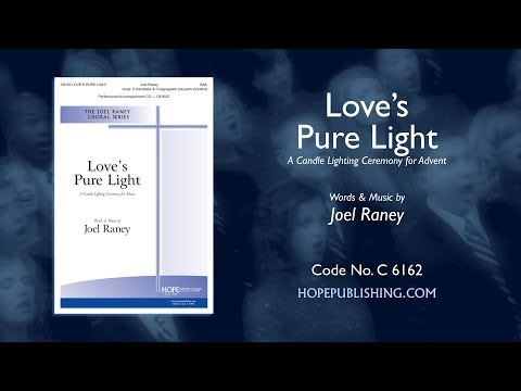 Loves Pure Light A Candle Lighting Ceremony for Advent  Joel Raney