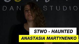 Stwo - Haunted | Choreography by Anastasia Martynenko | D.Side Dance Studio