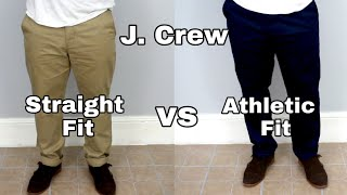 Best Fitting Chinos For The Fit Man | J. Crew | Straight Fit vs Athletic Fit