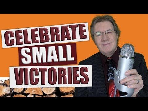 Celebrate Small Victories!